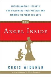 Cover of: The Angel Inside: Michelangelo's Secrets For Following Your Passion and Finding the Work You Love