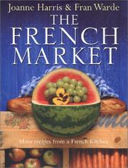 Cover of: The French Market: more recipes from a French kitchen