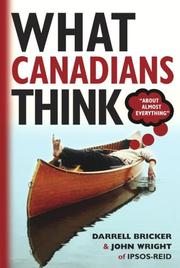 Cover of: What Canadians Think ... About Almost Everything
