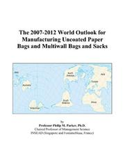 The 2007-2012 World Outlook for Manufacturing Uncoated Paper Bags and Multiwall Bags and Sacks