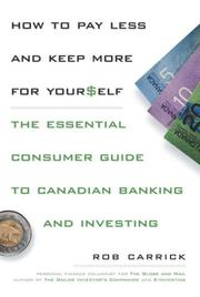 Cover of: How to Pay Less and Save More For Yourself | Rob Carrick