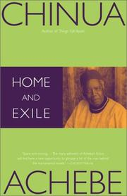 Home and Exile by Chinua Achebe, Chinua Achebe