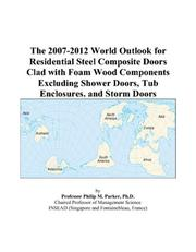 The 2007-2012 World Outlook for Residential Steel Composite Doors Clad with Foam Wood Components Excluding Shower Doors, Tub Enclosures, and Storm Doors
