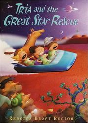 Cover of: Tria and the great Star rescue | Rebecca Kraft Rector