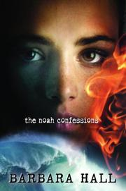 Cover of: The Noah Confessions | Barbara Hall
