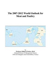 Cover of: The 2007-2012 World Outlook for Meat and Poultry | Philip M. Parker