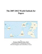 Cover of: The 2007-2012 World Outlook for Pagers | Philip M. Parker