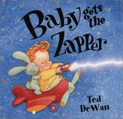 Cover of: Baby gets the zapper | Ted Dewan