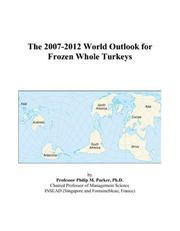 The 2007-2012 World Outlook for Frozen Whole Turkeys