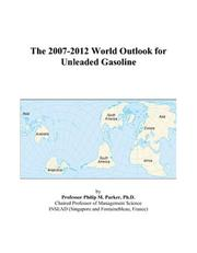 The 2007-2012 World Outlook for Unleaded Gasoline