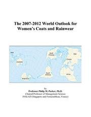 Cover of: The 2007-2012 World Outlook for Womens Coats and Rainwear | Philip M. Parker