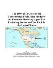 The 2007-2012 Outlook for Concentrated Fruit Juice Products for Fountain Flavoring Agent Use Excluding Frozen and Hot Pack in the United States