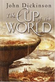 Cover of: The Cup of the World | Dickinson, John