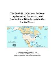 The 2007-2012 Outlook for Non-Agricultural, Industrial, and Institutional Disinfectants in the United States