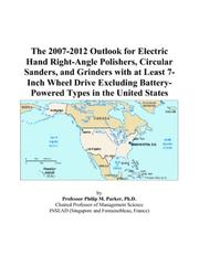 The 2007-2012 Outlook for Electric Hand Right-Angle Polishers, Circular Sanders, and Grinders with at Least 7-Inch Wheel Drive Excluding Battery-Powered Types in the United States