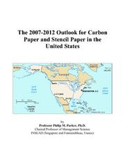 Cover of: The 2007-2012 Outlook for Carbon Paper and Stencil Paper in the United States | Philip M. Parker