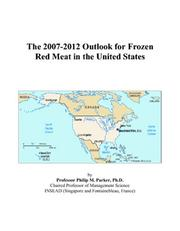 Cover of: The 2007-2012 Outlook for Frozen Red Meat in the United States | Philip M. Parker