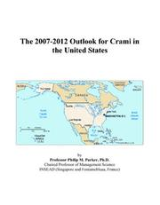 Cover of: The 2007-2012 Outlook for Crami in the United States | Philip M. Parker