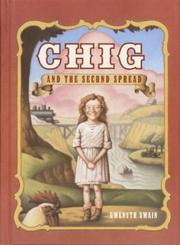 Cover of: Chig and the second spread | Gwenyth Swain