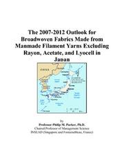 The 2007-2012 Outlook for Broadwoven Fabrics Made from Manmade Filament Yarns Excluding Rayon, Acetate, and Lyocell in Japan