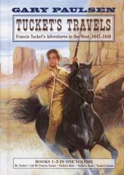 Cover of: Tucket's Travels: Francis Tucket's Adventures in the West, 1847-1849 (Books 1-5)