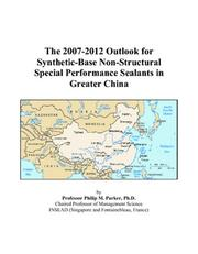 The 2007-2012 Outlook for Synthetic-Base Non-Structural Special Performance Sealants in Greater China