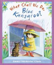 Cover of: What shall we do, Blue Kangaroo?