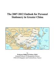 Cover of: The 2007-2012 Outlook for Personal Stationery in Greater China | Philip M. Parker