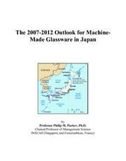 The 2007-2012 Outlook for Machine-Made Glassware in Japan