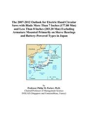 The 2007-2012 Outlook for Electric Hand Circular Saws with Blade More Than 7 Inches (177.80 Mm) and Less Than 8 Inches (203.20 Mm) Excluding Armature Mounted ... Bearings and Battery-Powered Types in Japan