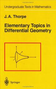 Cover of: Elementary Topics in Differential Geometry (Undergraduate Texts in Mathematics) | John A. Thorpe