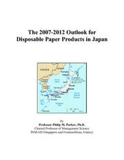 The 2007-2012 Outlook for Disposable Paper Products in Japan