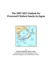 The 2007-2012 Outlook for Processed Chicken Snacks in Japan