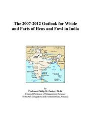 The 2007-2012 Outlook for Whole and Parts of Hens and Fowl in India