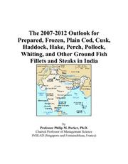 The 2007-2012 Outlook for Prepared, Frozen, Plain Cod, Cusk, Haddock, Hake, Perch, Pollock, Whiting, and Other Ground Fish Fillets and Steaks in India