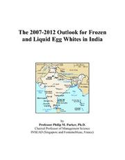 The 2007-2012 Outlook for Frozen and Liquid Egg Whites in India