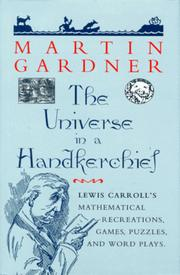 Cover of: The Universe in a Handkerchief: Lewis Carroll's Mathematical Recreations, Games, Puzzles, and Word Plays