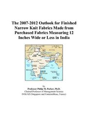 The 2007-2012 Outlook for Finished Narrow Knit Fabrics Made from Purchased Fabrics Measuring 12 Inches Wide or Less in India
