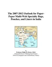 The 2007-2012 Outlook for Paper-Paper Multi-Web Specialty Bags, Pouches, and Liners in India