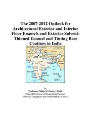 The 2007-2012 Outlook for Architectural Exterior and Interior Floor Enamels and Exterior Solvent-Thinned Enamel and Tinting Base Coatings in India