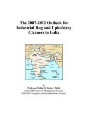 Cover of: The 2007-2012 Outlook for Industrial Rug and Upholstery Cleaners in India | Philip M. Parker