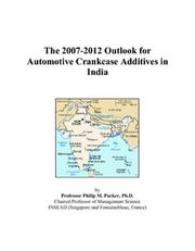 The 2007-2012 Outlook for Automotive Crankcase Additives in India