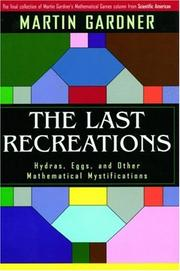 Cover of: The Last Recreations: Hydras, Eggs, and Other Mathematical Mystifications