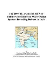 The 2007-2012 Outlook for Non-Submersible Domestic Water Pump Systems Including Drivers in India