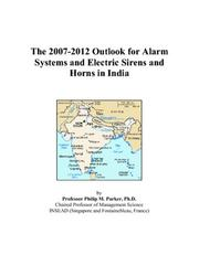 The 2007-2012 Outlook for Alarm Systems and Electric Sirens and Horns in India