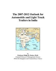 Cover of: The 2007-2012 Outlook for Automobile and Light Truck Trailers in India | Philip M. Parker
