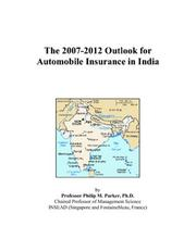 Cover of: The 2007-2012 Outlook for Automobile Insurance in India | Philip M. Parker