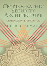Cover of: Design and verification of a cryptographic security architecture | Peter Gutmann