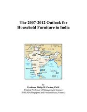Cover of: The 2007-2012 Outlook for Household Furniture in India | Philip M. Parker