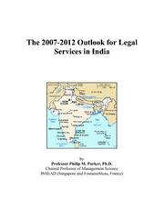 Cover of: The 2007-2012 Outlook for Legal Services in India | Philip M. Parker
